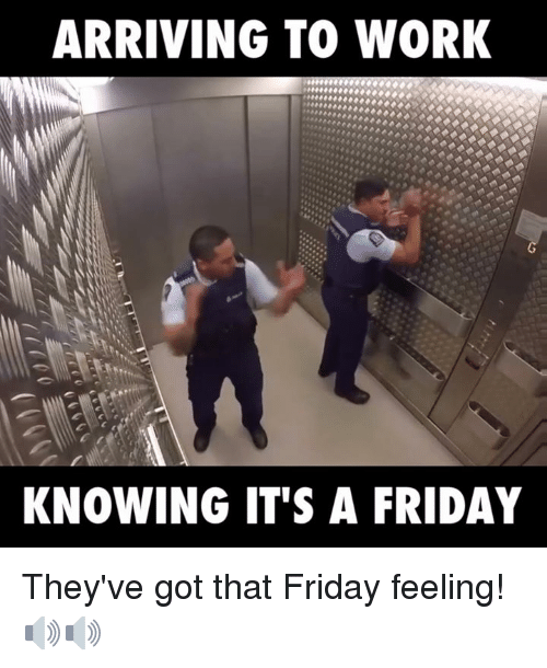 Funny Pictures About Friday: 25+ Best Friday Feeling Memes