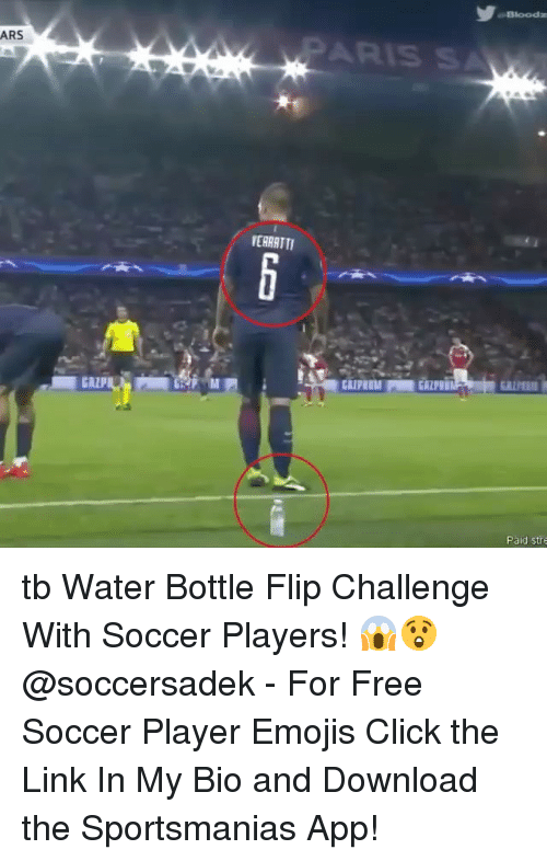 Click, Memes, and Soccer: ARS  EHRATTI  CALPE  Paid stre tb Water Bottle Flip Challenge With Soccer Players! 😱😲 @soccersadek - For Free Soccer Player Emojis Click the Link In My Bio and Download the Sportsmanias App!