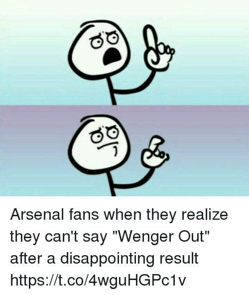 """Arsenal, Memes, and 🤖: Arsenal fans when they realize they can't say """"Wenger Out"""" after a disappointing result https://t.co/4wguHGPc1v"""