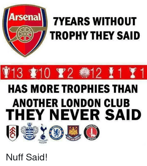 Arsenal Club And Soccer YEARS WITHOUT TROPHY THEY SAID T13 110 T
