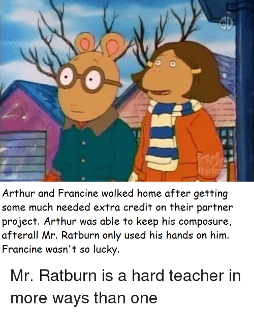 arthur and francine walked home after getting some much needed 28459880 25 best arthur and francine memes roastes memes, credit memes