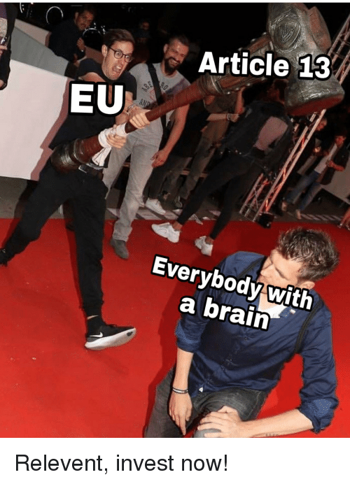 Brain, Invest, and Article: Article 13  EU  Everybody with  a brain