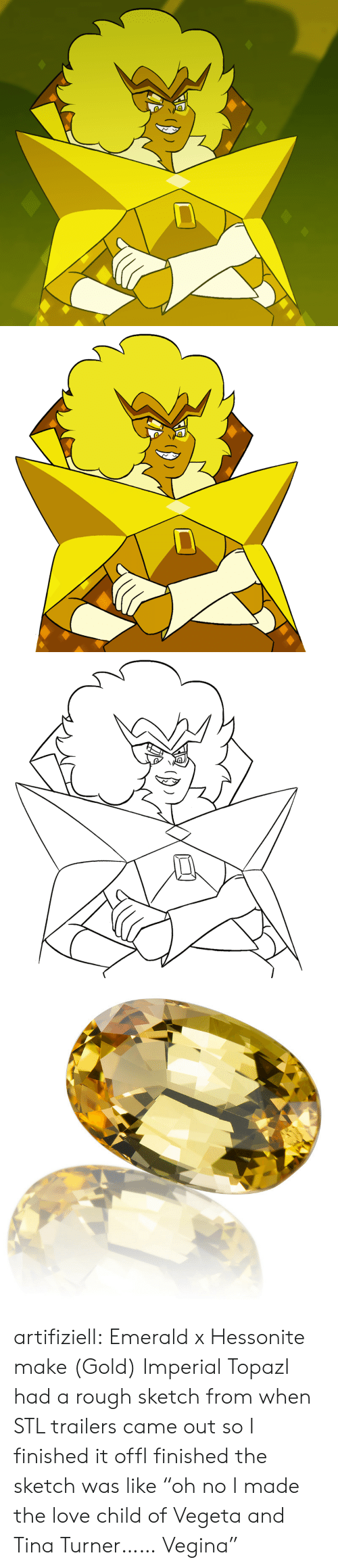 "Love, Tina Turner, and Tumblr: artifiziell:  Emerald x Hessonite make (Gold) Imperial TopazI had a rough sketch from when STL trailers came out so I finished it offI finished the sketch was like ""oh no I made the love child of Vegeta and Tina Turner…… Vegina"""