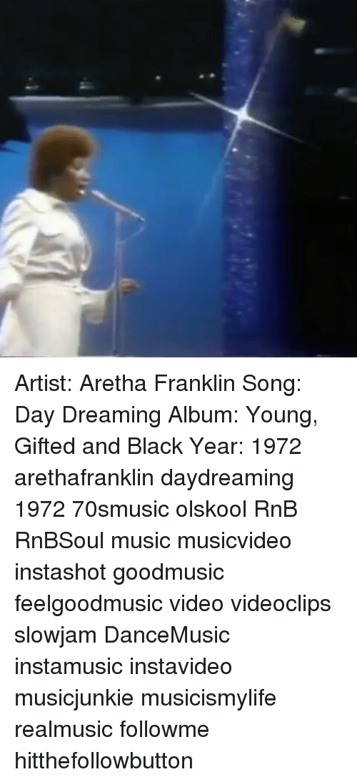 Artist Aretha Franklin Song Day Dreaming Album Young Gifted