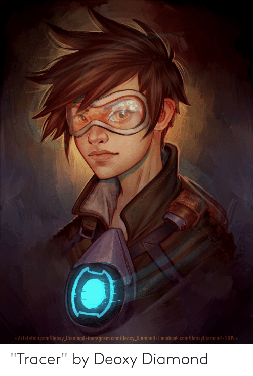 "Facebook, Instagram, and Diamond: Artstation.com/Deoxy Diamond Instagram.cooxyDiamond 2019  om/Deoxy_Diamond Facebook.com/De ""Tracer"" by Deoxy Diamond"