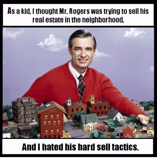 As a Kid I Thought Mr Rogers Was Trying to Sell His Real