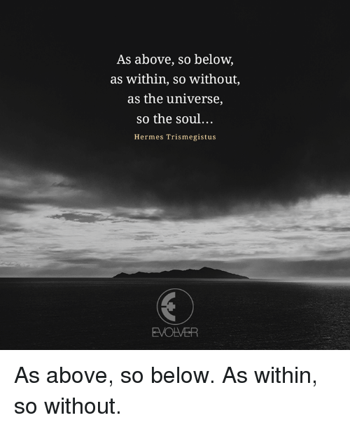 As above so below as within so without on Pinterest ... |As Above So Below As Within So Without