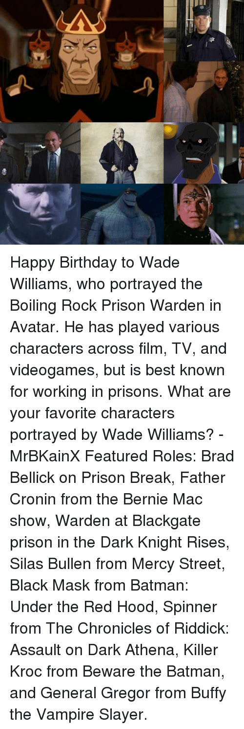 As B O Happy Birthday To Wade Williams Who Portrayed The Boiling
