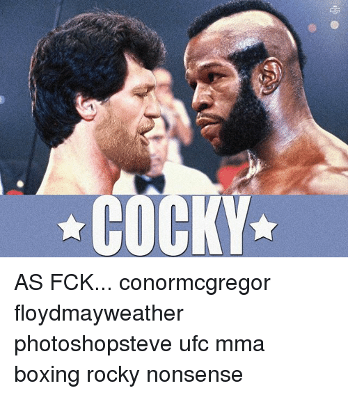 Boxing, Memes, and Rocky: AS FCK... conormcgregor floydmayweather photoshopsteve ufc mma boxing rocky nonsense