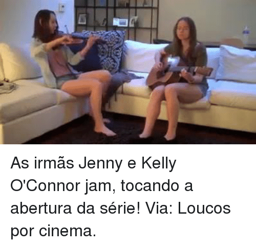 Memes, 🤖, and Cinema: As irmãs Jenny e Kelly O'Connor jam, tocando a abertura da série!  Via: Loucos por cinema.