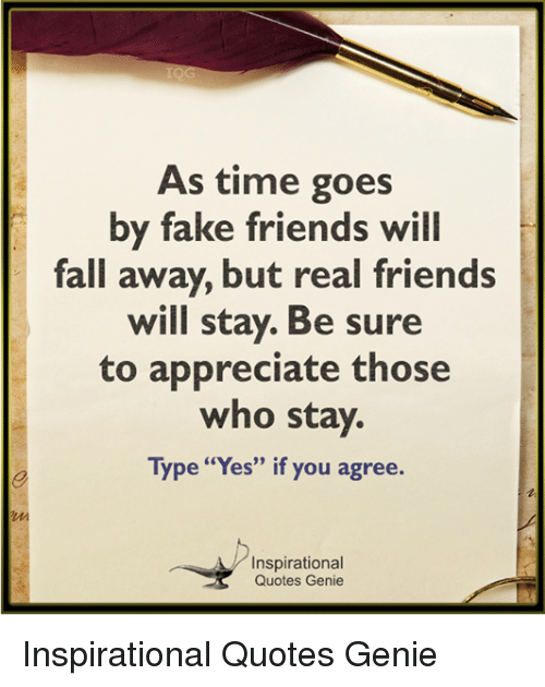 As Time Goes By Fake Friends Will Fall Away But Real Friends Will