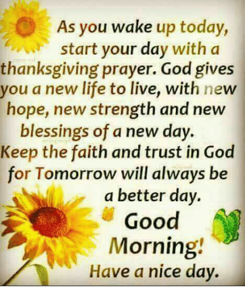 as you wake up today start your day with a 27069011 as you wake up today start your day with a thanksgiving prayer god