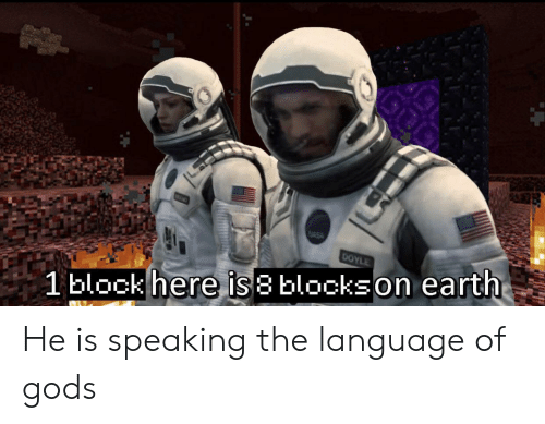 Earth, Language, and Asa: ASA  DOYLE  1 block here is8 blockson earth He is speaking the language of gods