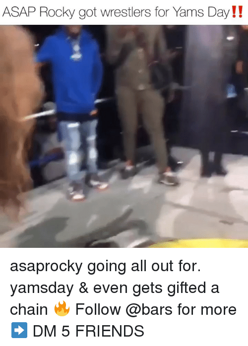 Friends, Memes, and Rocky: ASAP Rocky got wrestlers for Yams Day!! asaprocky going all out for. yamsday & even gets gifted a chain 🔥 Follow @bars for more ➡️ DM 5 FRIENDS