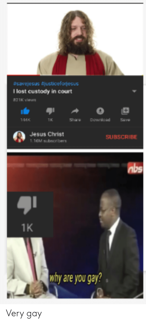 Jesus, Lost, and Jesus Christ: asavejesus Ajusticeforjesus  I lost custody in court  אועח Miews  Download  144K  1K  Jesus Christ  SUBSCRIBE  1.16M sbscribers  nbs  1K  why are you gay? Very gay