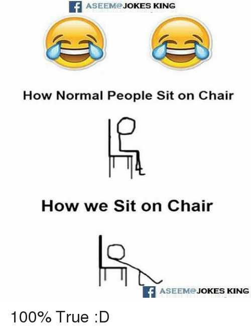 Aseem King Jokes How Normal People Sit On Chair How We Sit On