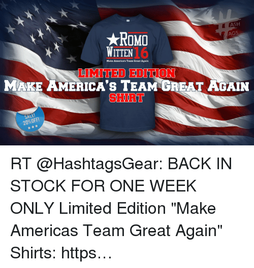 ASH *ROMO AGS WITTEN Make America's Team Great Again LIMITED EDITION