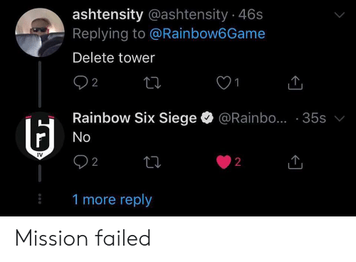 Ashtensity 46s Replying to Bow6Game Delete Tower 2 1 Rainbow Six