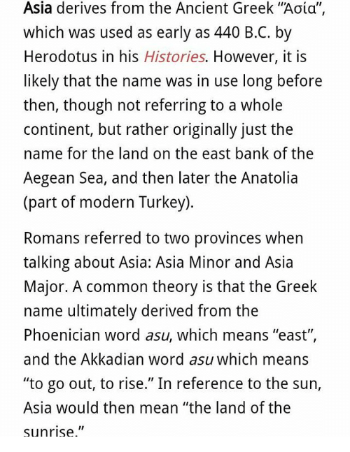 Asia Derives From the Ancient Greek Aoia Which Was Used as Early as