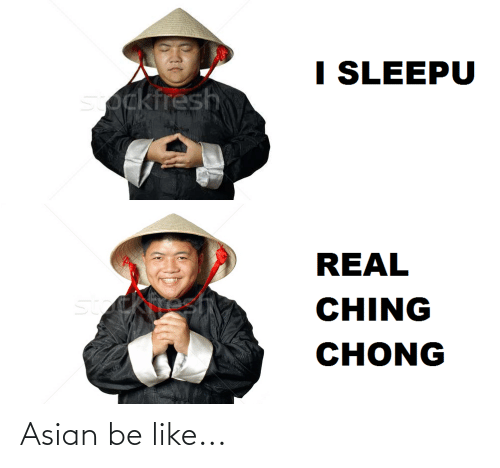 Asian, Be Like, and Dank Memes: Asian be like...