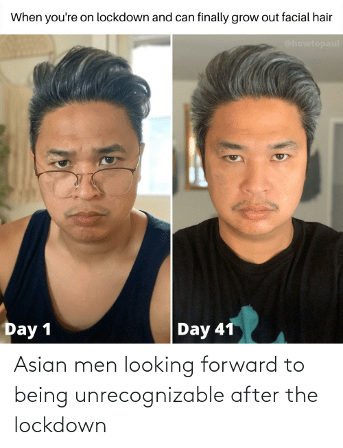 Asian, Funny, and Looking: Asian men looking forward to being unrecognizable after the lockdown