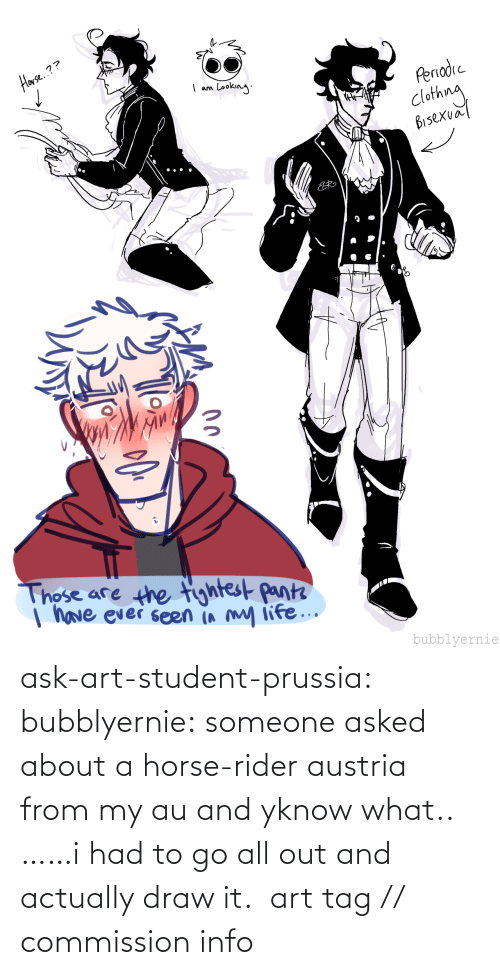 Target, Tumblr, and Blog: ask-art-student-prussia:  bubblyernie: someone asked about a horse-rider austria from my au and yknow what.. ……i had to go all out and actually draw it. art tag // commission info