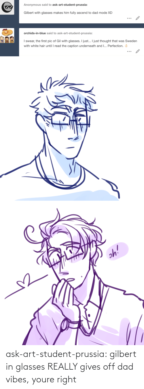 Dad, Target, and Tumblr: ask-art-student-prussia:  gilbert in glasses REALLY gives off dad vibes, youre right