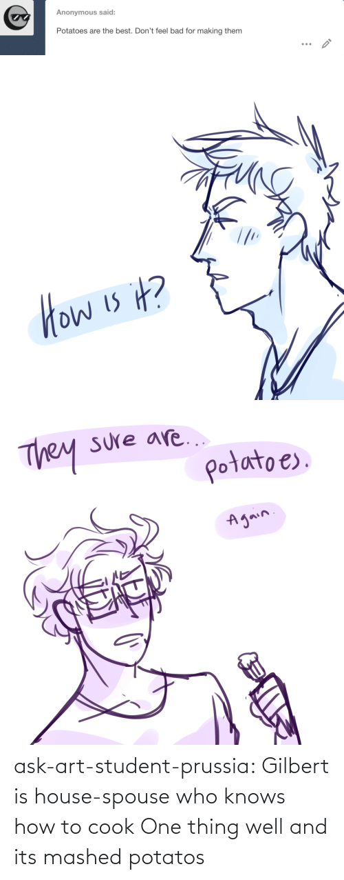 Target, Tumblr, and Blog: ask-art-student-prussia:  Gilbert is house-spouse who knows how to cook One thing well and its mashed potatos