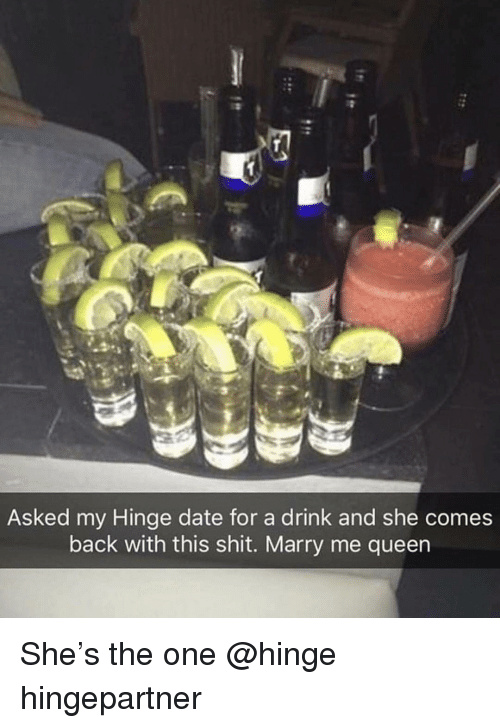 Shit, Queen, and Date: Asked my Hinge date for a drink and she comes  back with this shit. Marry me queen She's the one @hinge hingepartner