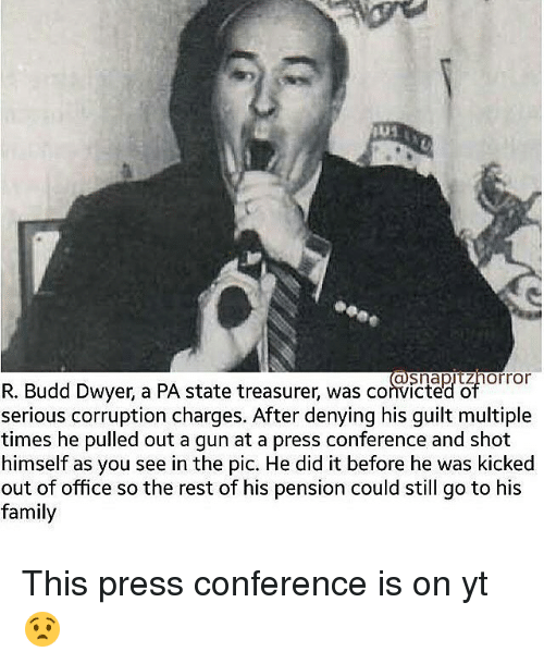 asnaptznorror r budd dwyer a pa state treasurer was convicted of