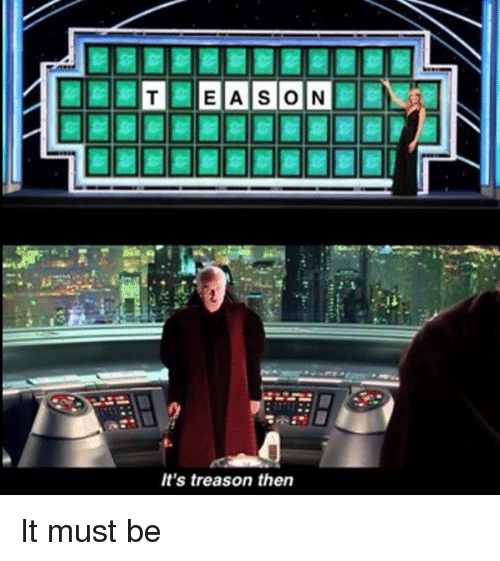 Its Treason Then