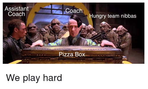 Hungry, Pizza, and Reddit: Assistant  Coach  Coach  Hungry team nibbas  Pizza Box