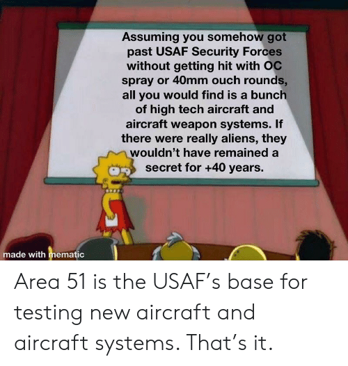 Assuming You Somehow Got Past USAF Security Forces Without Getting