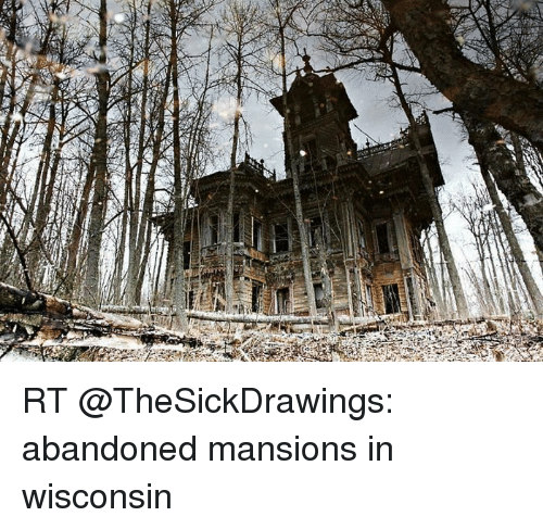 ASTD RT Abandoned Mansions In Wisconsin