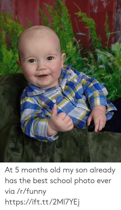Funny, School, and Best: At 5 months old my son already has the best school photo ever via /r/funny https://ift.tt/2Ml7YEj