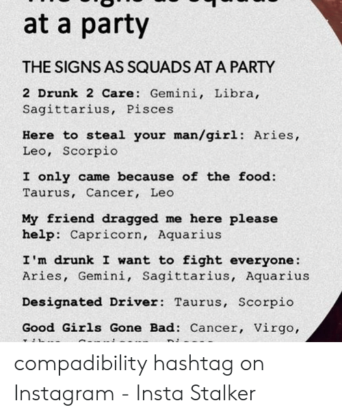 At a Party THE SIGNS AS SQUADS AT a PARTY 2 Drunk 2 Care