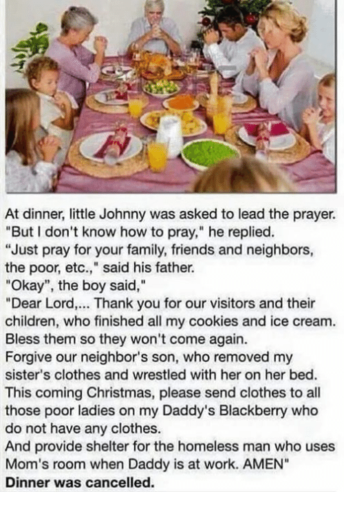 Christmas Dinner Prayer.At Dinner Little Johnny Was Asked To Lead The Prayer But I