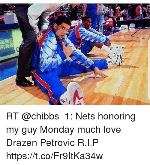 ce0d96f69d5 At ERICAN RT Nets Honoring My Guy Monday Much Love Drazen Petrovic ...