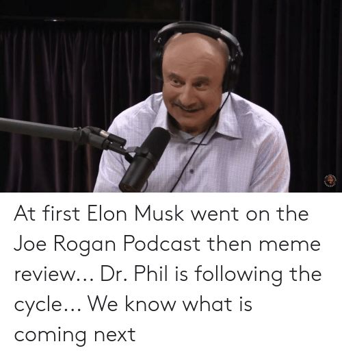 at first elon musk went on the joe rogan podcast then mereview
