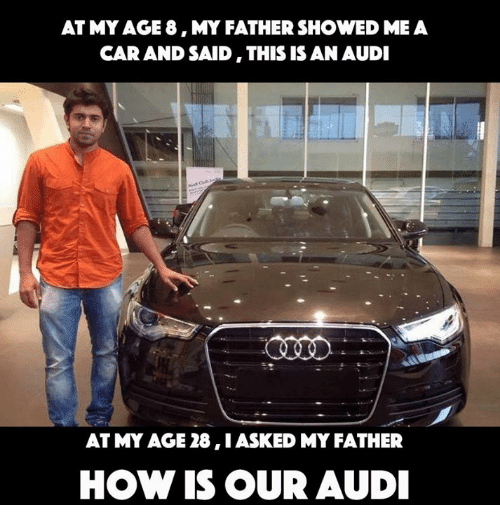 at my age 8 my father showed me a car 12819214 ✅ 25 best memes about audi audi memes