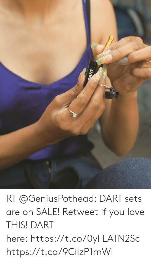 Funny, Love, and Weed: AT RT @GeniusPothead: DART sets are on SALE! Retweet if you love THIS!   DART here:https://t.co/0yFLATN2Sc https://t.co/9CiizP1mWI