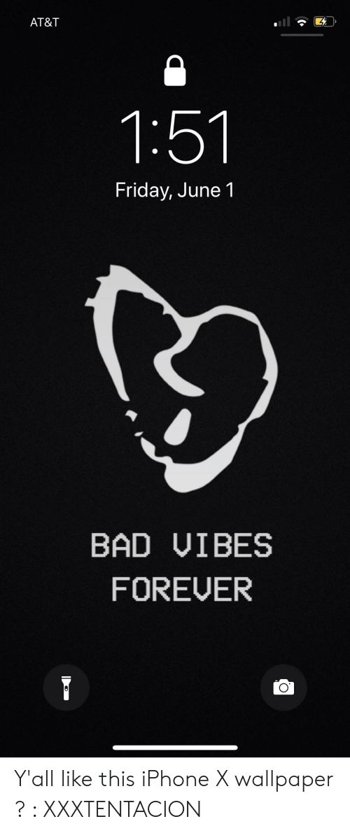At T 151 Friday June Bad Uibes Forever Y All Like This