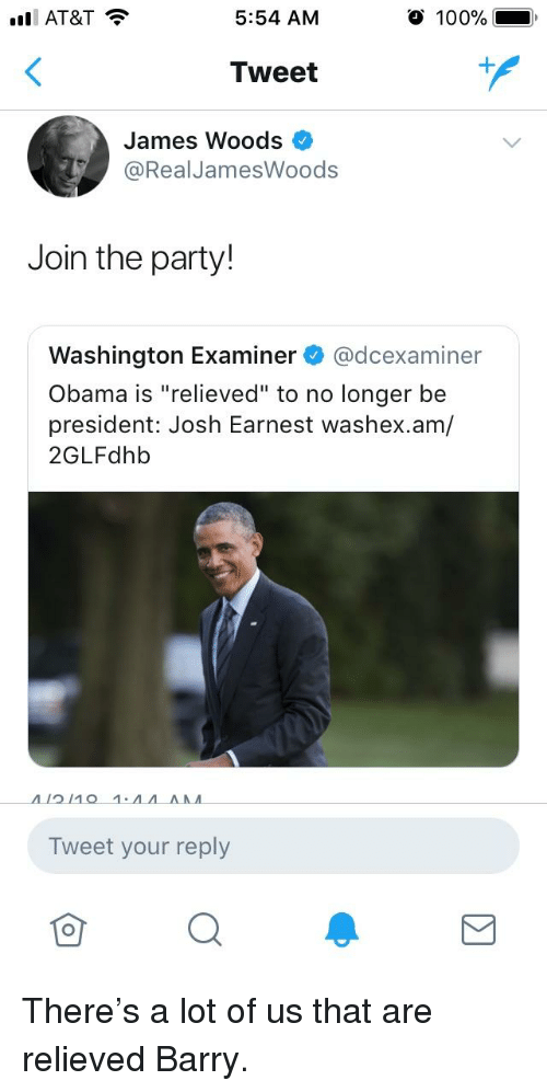 "Anaconda, Obama, and Party: AT&T  5:54 AM  100%  Tweet  James Woods  @RealJamesWoods  Join the party!  Washington Examiner @dcexaminer  Obama is ""relieved"" to no longer be  president: Josh Earnest washex.am/  2GLFdhb  Tweet your reply"