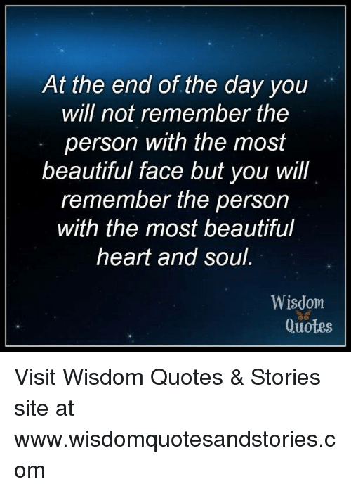 At The End Of The Day You Will Not Remember The Person With The Most