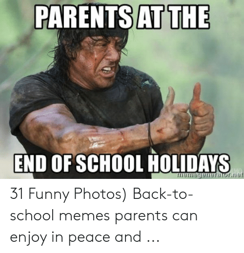 At The Parents End Of School Holidays 11181115臼durarrne 31 Funny