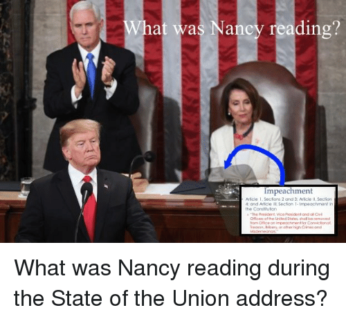 Politics, State of the Union Address, and The State: at was Nancy reading?  Impeachment  ticle 1, Secfons 2 and 3; Artcle II, Section  the Constilution