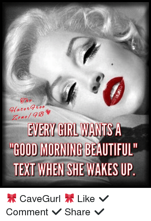 Ater Tee Every Girl Wants A Good Morning Beautiful Text When She