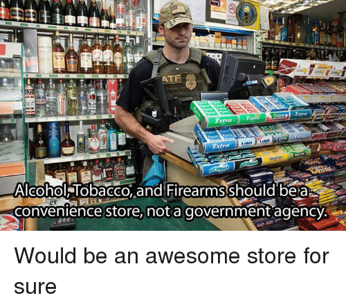 atf entra alcohol tobacco and firearmsshould be ar convenience store 13639136 atf entra alcohol tobacco and firearmsshould be ar convenience