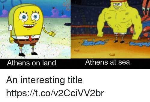 Interesting,  Sea, and Land: Athens on land  Athens at sea An interesting title https://t.co/v2CciVV2br