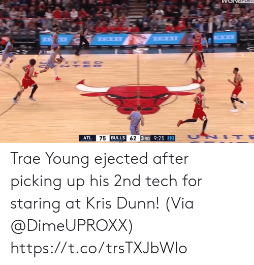 me.me: ATL  BULLS  3RD 9:25 Trae Young ejected after picking up his 2nd tech for staring at Kris Dunn!   (Via @DimeUPROXX)  https://t.co/trsTXJbWlo